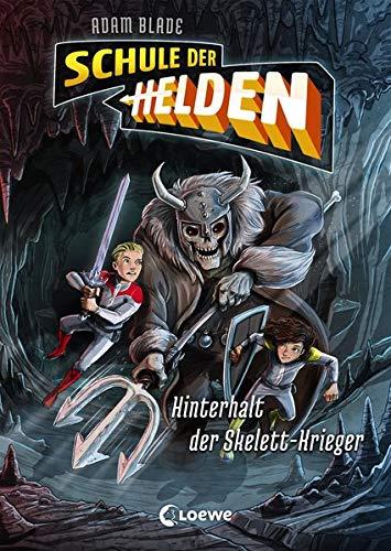 Schule der Helden - Hinterhalt der Skelett-Krieger: ab 8 Jahre