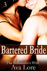 Bartered Bride: The Billionaire's Wife, Part 3 (A BDSM Erotic Romance) (English Edition)