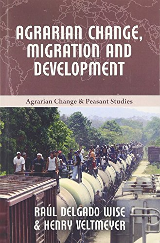 Agrarian Change, Migration and Development (Agrarian Change and Peasant Studies) by Henry Veltmeyer (2016-04-01)