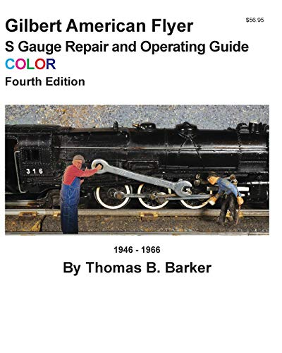 Gilbert American Flyer S Gauge Repair and Operating Guide COLOR por Thomas B. Barker