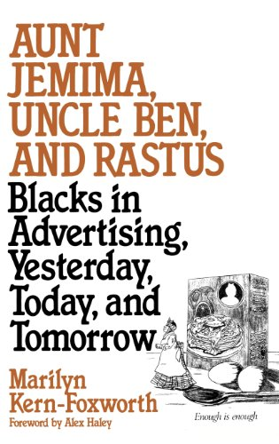 aunt-jemima-uncle-ben-and-rastus-blacks-in-advertising-yesterday-today-and-tomorrow