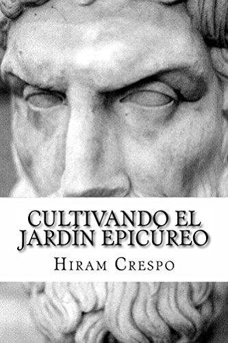 Cultivando el jardín epicúreo por Hiram Crespo