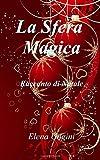 eBook Gratis da Scaricare La Sfera Magica Racconto di Natale (PDF,EPUB,MOBI) Online Italiano