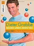 Besser leben jeden Tag - Dieter Grabbe
