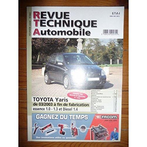 RTA0691 - REVUE TECHNIQUE AUTOMOBILE TOYOTA YARIS de 03/2003 à Fin de fabrication Essence 1.0 et 1.3 VVT-i et Diesel 1.4 D-4D