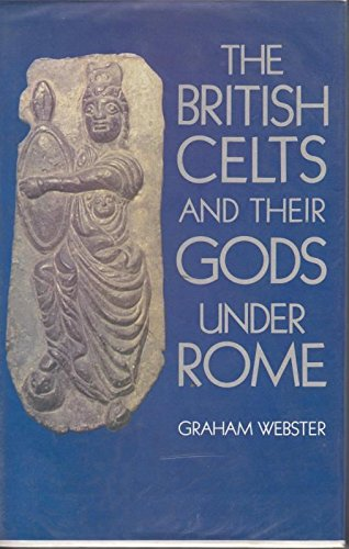 The British Celts and Their Gods Under Rome por Graham Webster