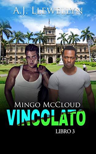 Vincolato: MINGO MCCLOUD, LIBRO 3 (Italian Edition)