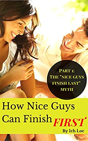 How Nice Guys Can Finish First: Part One: The