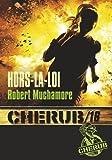 Cherub T16 - Hors-la-Loi (Poche)