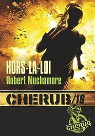 Cherub, tome 16 : Hors-la-loi par Robert Muchamore