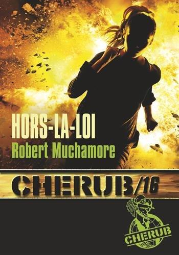 Cherub T16 - Hors-la-Loi (Poche) par Muchamore Robert