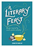 A Literary Feast: Recipes Inspired by Novels, Poems and Plays (English Edition)