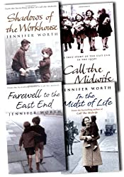 Jennifer Worth Collection 4 Books Set (Farewell To The East End: The Last Days of the East End Midwives, Call The Midwife: A True Story Of The East End In The 1950s, Shadows Of The Workhouse: The Drama Of Life In Postwar London, In the Midst of Life)