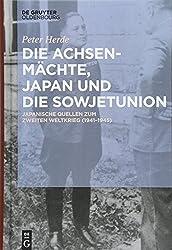 Die Achsenmächte, Japan und die Sowjetunion: Japanische Quellen zum Zweiten Weltkrieg (1941-1945)