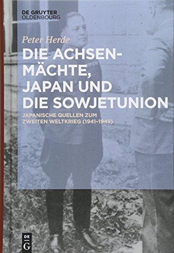 Die Achsenmächte, Japan und die Sowjetunion: Japanische Quellen zum Zweiten Weltkrieg (1941–1945)
