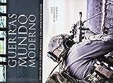 Guerras del Mundo Moderno, Las. Del Fin de la II Guerra Mundial a los Conflictos (Tácticas, Batallas e Historia Militar)