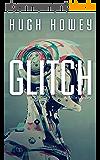 Glitch: A Short Story (Kindle Single) (English Edition)