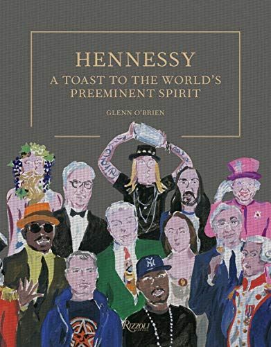 Hennessy: A Toast to the World\'s Preeminent Spirit