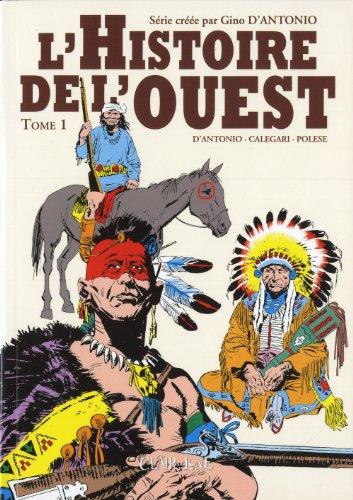 L'Histoire de l'ouest, Tome 1 : Vers l'inconnu ; Les aventuriers ; La grande vallée