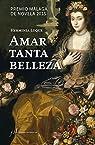 Amar tanta belleza: Premio Málaga de Novela 2015