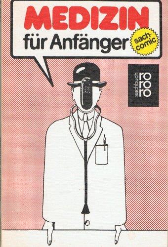 Medizin für Anfänger. (sach-comic). (rororo sachbuch).