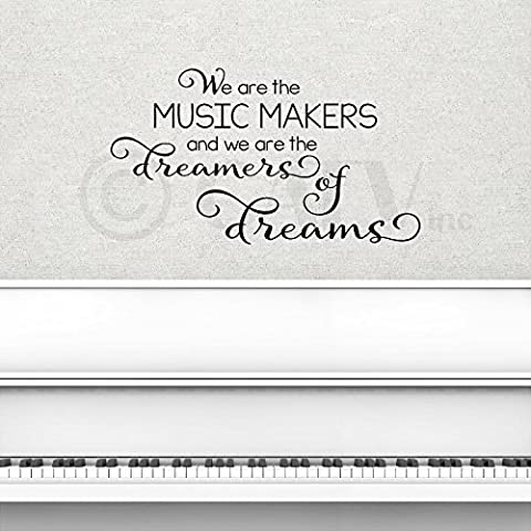 We are the music makers and we are the dreamers of dreams vinyl lettering wall decal sticker(31.75cm H x 55.88cm L) by Wall Paper Sticker Decals