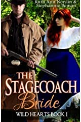 The Stagecoach Bride (Wild Hearts) (Volume 1) by Stephannie Beman (2013-11-30) Mass Market Paperback