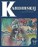 Kandinskij. Il cavaliere errante. In viaggio verso l'astrazione. Catalogo della mostra (Milano, 15 marzo-9 luglio 2017). Ediz. a colori