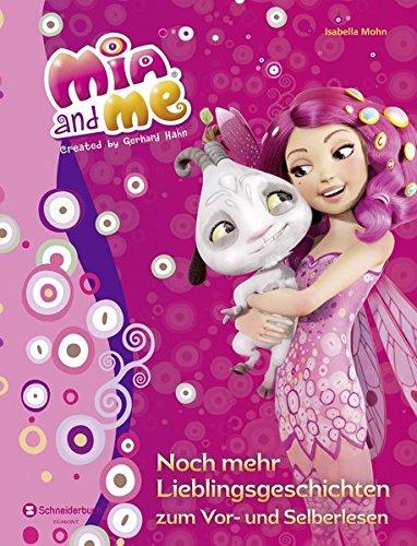 Mia and me - Noch mehr Lieblingsgeschichten zum Vor- und Selberlesen