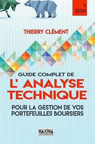 Guide complet de l'analyse technique pour la gestion de vos portefeuilles boursiers par Thierry Clément