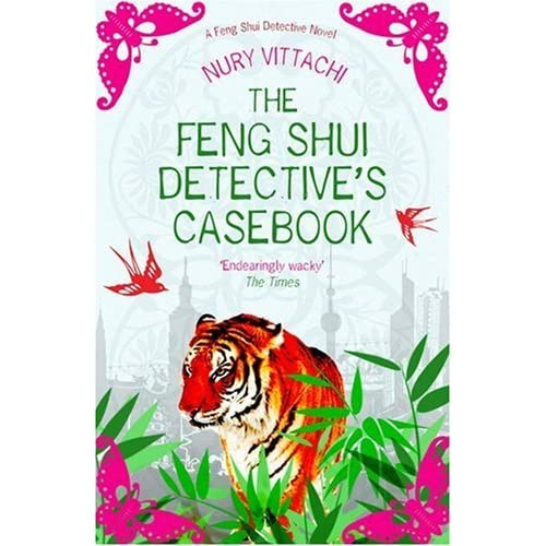 Feng Shui's Detective's Casebook: A Feng Shui Detective Novel by Nury Vittachi (May 01,2009)