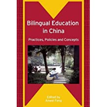 Bilingual Education in China: Practices, Policies and Concepts (Bilingual Education & Bilingualism)