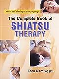 The Complete Book of Shiatsu Therapy: 1