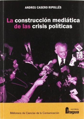 Construccion mediatica de las crisis politicas, la