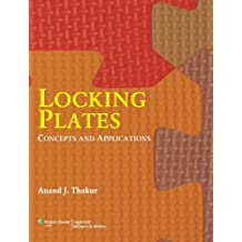 Locking Plates: Concepts and Applications