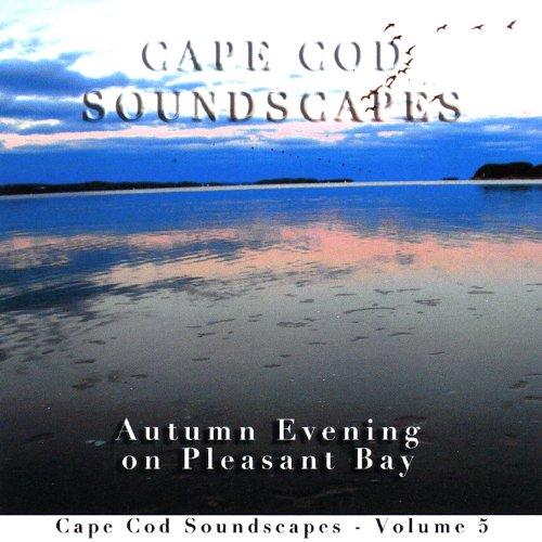 Cape Cod Soundscapes, Vol. 5: Autumn Evening On Pleasant Bay Bay Cape