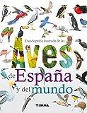 Enciclopedia ilustrada de las aves de España y del mundo
