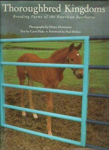 Thoroughbred Kingdoms: Stud Farms of America by Carol Flake (1990-10-25)