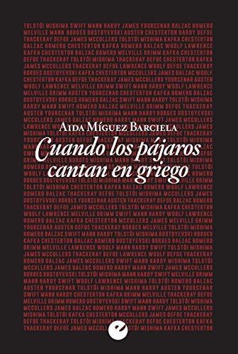 Cuando los pájaros cantan en griego por Aida Míguez Barciela