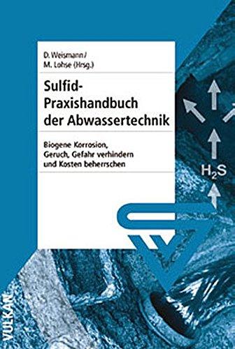 Sulfid-Praxishandbuch der Abwassertechnik: Biogene Korrosion, Geruch, Gefahr verhindern und beherrschen, Kosten (Schwefelwasserstoff-geruch)