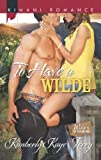 To Have a Wilde (Mills & Boon Kimani) (Wilde in Wyoming, Book 4)