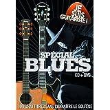 Je suis guitariste spécial Blues