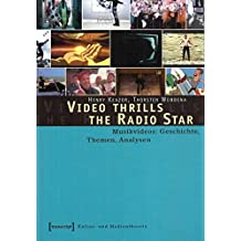 Video Thrills the Radio Star. Musikvideos: Geschichte, Themen, Analysen