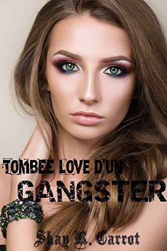 Couverture du livre Tombée love d'un Gangster (Dark romance)