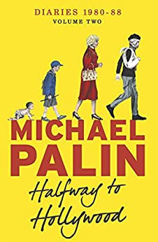 Halfway To Hollywood: Diaries 1980-1988 (Volume Two) (Palin Diaries) von [Palin, Michael]