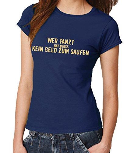 (clothinx - Wer Tanzt Hat Nur Kein Geld Zum Saufen! - Girls T-Shirt Navy, Größe XXL)