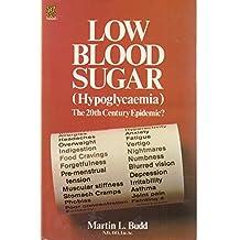 Low Blood Sugar (Hypoglycaemia): The 20th Century Epidemic?