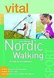 vital: Nordic Walking: Richtig fit und gesund - Mehr Energie und Ausdauer - Ideal für die Figur - Gut gelaunt durch sanfte Bewegung - Doris Burger