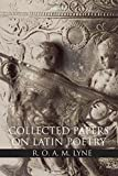 R. O. A. M. Lyne: Collected Papers on Latin Poetry