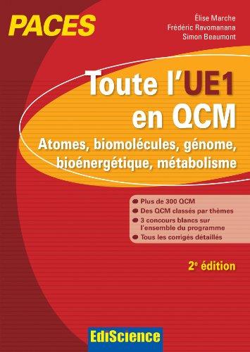 Toute l'UE1 en QCM, PACES - 2e d. - Atomes, biomolcules, gnome, bionergtique, mtabolisme